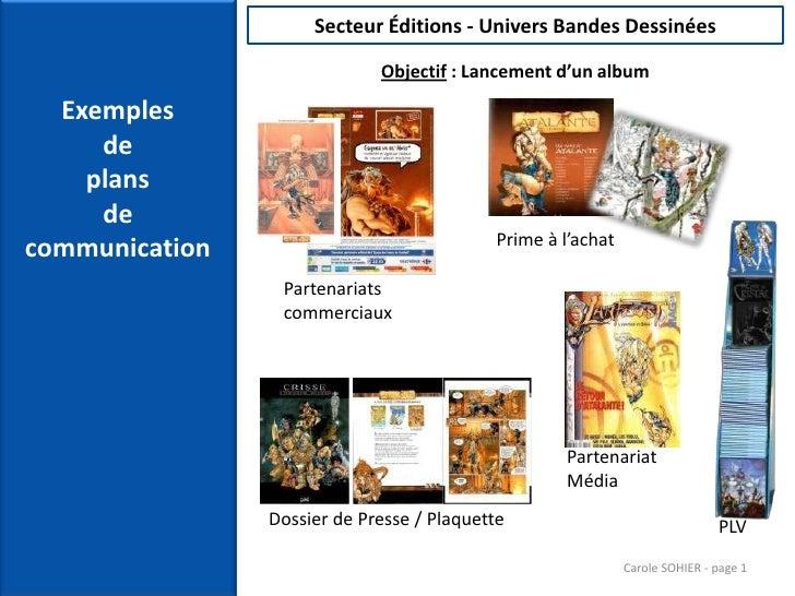 Exemples de plans de communication<br /> Carole SOHIER - page 1<br />Dossier de Presse / Plaquette<br />PLV<br />Secteur É...