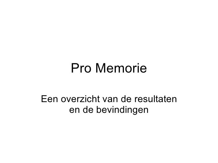 Pro Memorie Een overzicht van de resultaten en de bevindingen