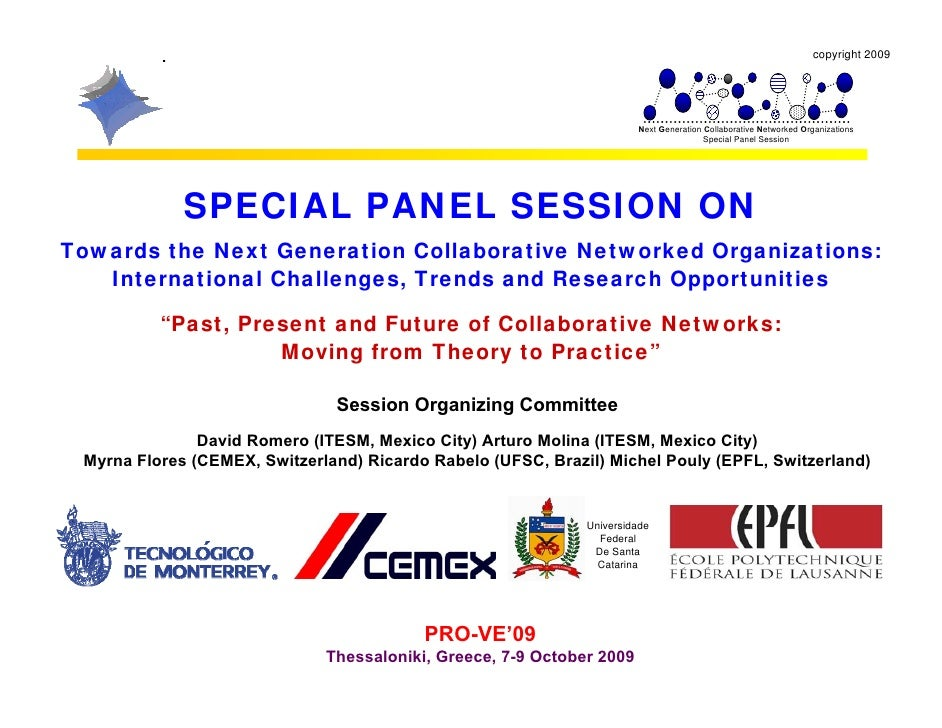 PROVE 09 - Special Panel Session on Next Generation Collaborative Networked Organizations