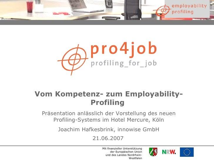 Vom Kompetenz- zum Employability-            Profiling  Präsentation anlässlich der Vorstellung des neuen      Profiling-S...