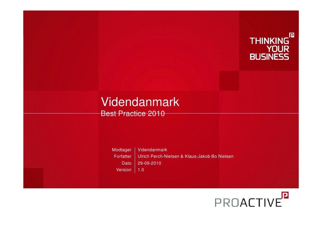Videndanmark Best Practice 2010       Modtager     Videndanmark     Forfatter   Ulrich Perch-Nielsen & Klaus-Jakob Bo Niel...