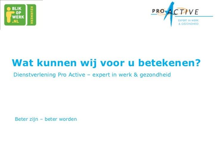 Pro Active - Dienstverlening incl. wai