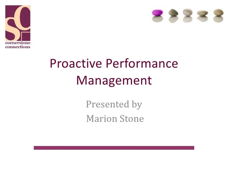 Proactive Performance Management