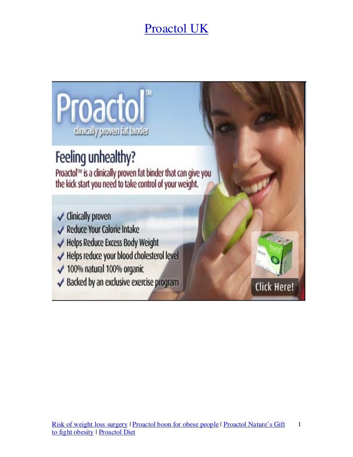 Proactol UKRisk of weight loss surgery | Proactol boon for obese people | Proactol Nature's Gift   1to fight obesity | Pro...