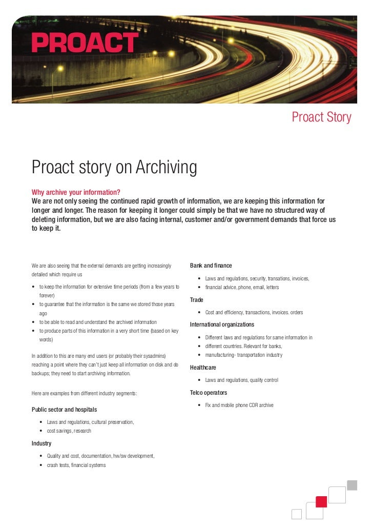 Proact StoryProact story on ArchivingWhy archive your information?We are not only seeing the continued rapid growth of inf...