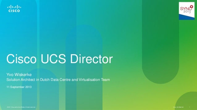 PROACT SYNC 2013 - Breakout - Cisco UCS Director Live Demo