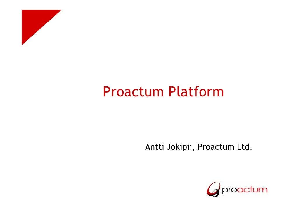 Proactum Platform        Antti Jokipii, Proactum Ltd.