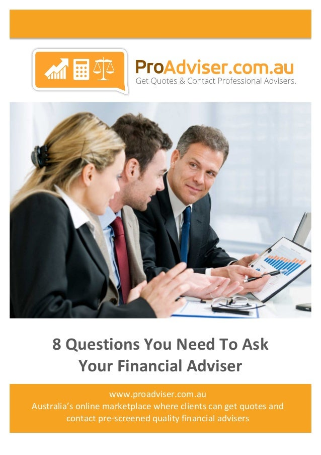 8 questions to ask your financial adviser - From ProAdviser