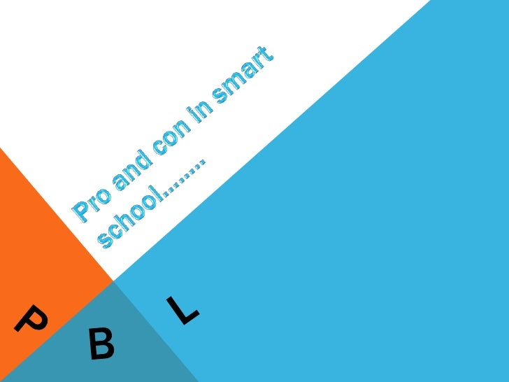 Pro and con in smart school