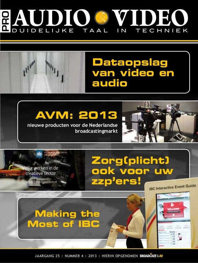Dataopslag van video en audio Zorg(plicht) ook voor uw zzp'ers! AVM: 2013 nieuwe producten voor de Nederlandse broadcastin...