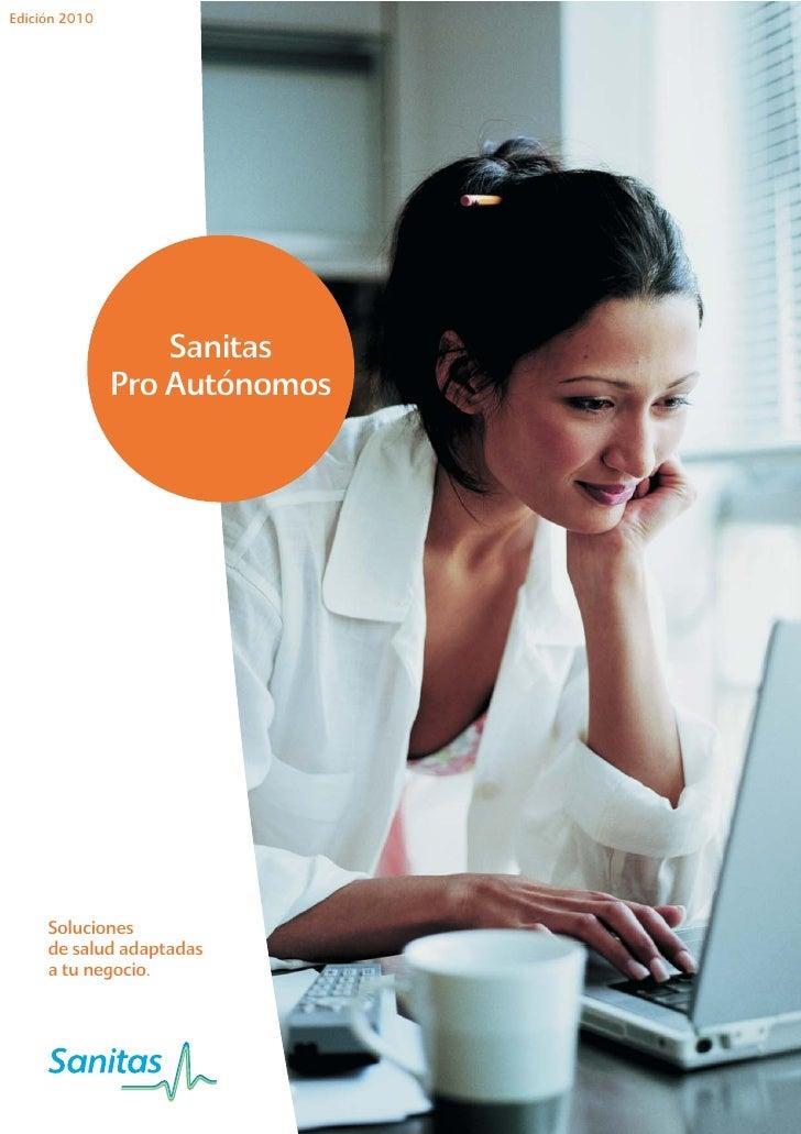 Edición 2010                        Sanitas                Pro Autónomos          Soluciones      de salud adaptadas      ...
