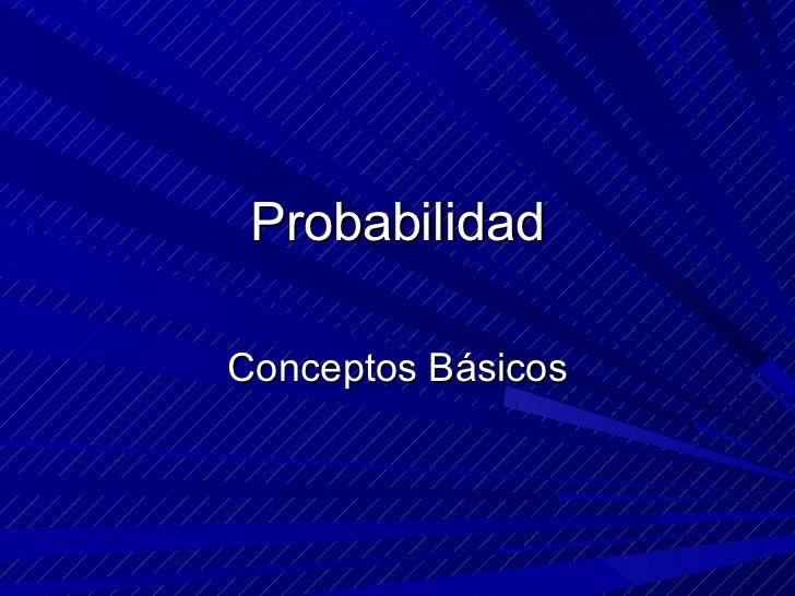 Probabilidad Conceptos Básicos