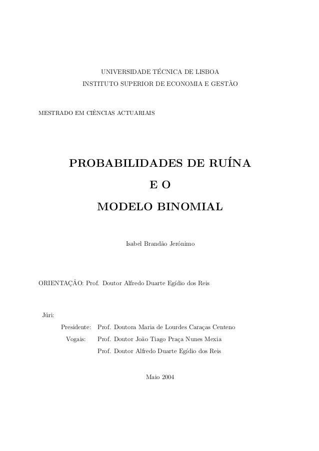 UNIVERSIDADE T´ECNICA DE LISBOA INSTITUTO SUPERIOR DE ECONOMIA E GEST˜AO MESTRADO EM CIˆENCIAS ACTUARIAIS PROBABILIDADES D...