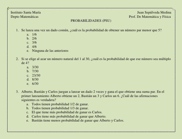 PROBABILIDADES (PSU)<br />Se lanza una vez un dado común, ¿cuál es la probabilidad de obtener un número par menor que 5?<b...