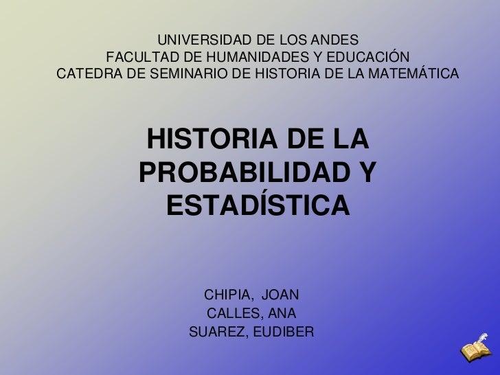 UNIVERSIDAD DE LOS ANDESFACULTAD DE HUMANIDADES Y EDUCACIÓNCATEDRA DE SEMINARIO DE HISTORIA DE LA MATEMÁTICAHISTORIA DE LA...