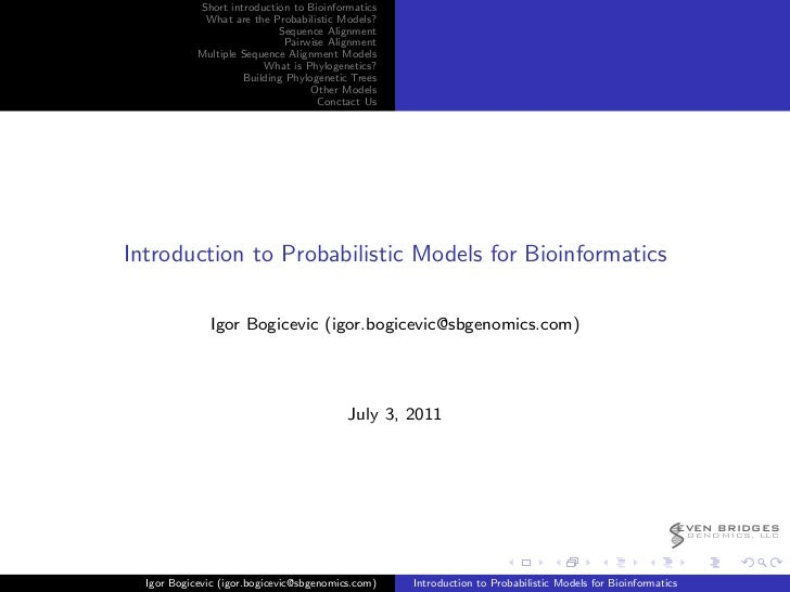 Short introduction to Bioinformatics             What are the Probabilistic Models?                            Sequence Al...