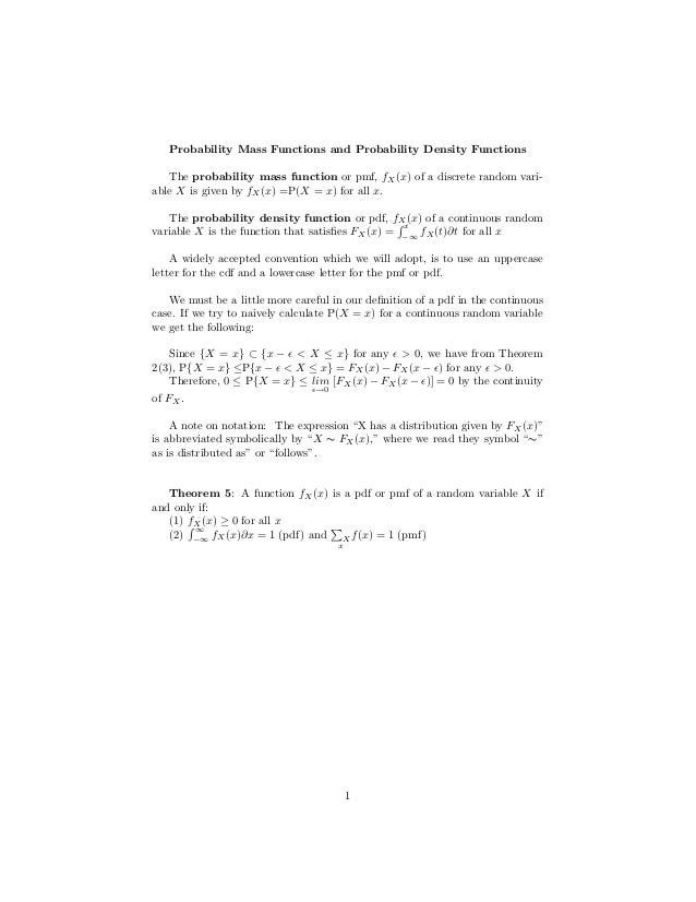 Probability Mass Functions and Probability Density Functions   The probability mass function or pmf, fX (x) of a discrete ...