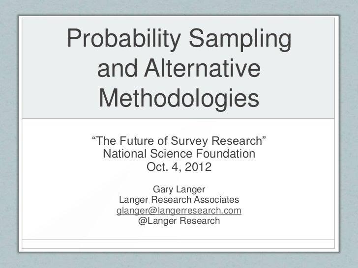 Probability Sampling and Alternative Methodologies