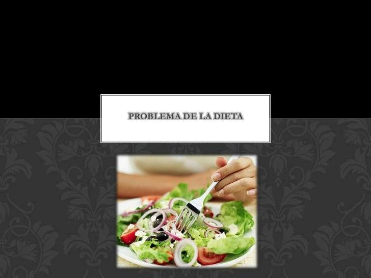 PROBLEMA DE LA DIETA