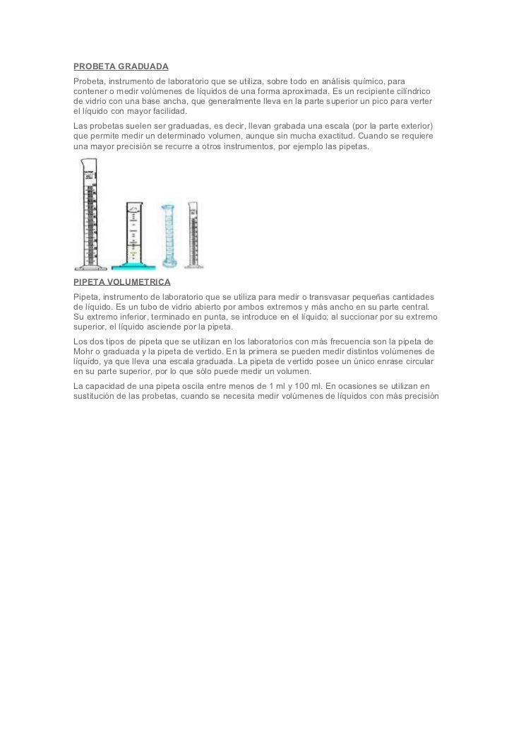 PROBETA GRADUADAProbeta, instrumento de laboratorio que se utiliza, sobre todo en análisis químico, paracontener o medir v...