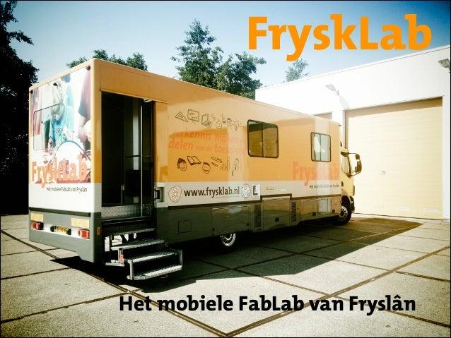 FryskLab  Het mobiele FabLab van Fryslân