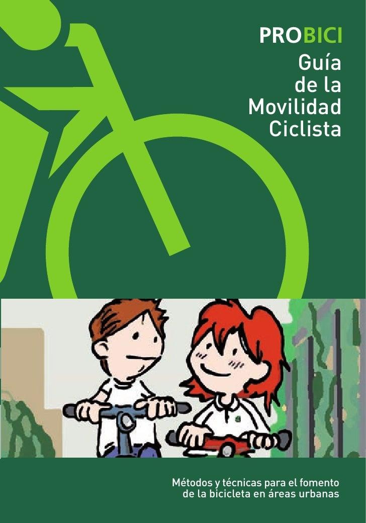 PROBICI                     Guía                     de la                Movilidad                  Ciclista     Métodos ...