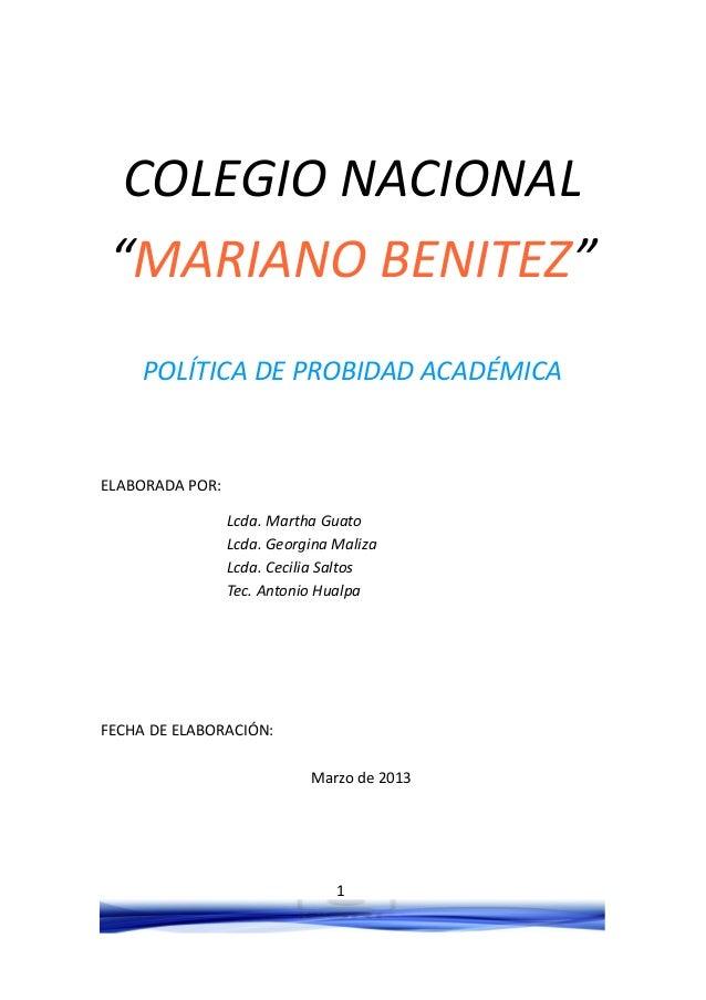"""COLEGIO NACIONAL """"MARIANO BENITEZ"""" POLÍTICA DE PROBIDAD ACADÉMICA  ELABORADA POR: Lcda. Martha Guato Lcda. Georgina Maliza..."""