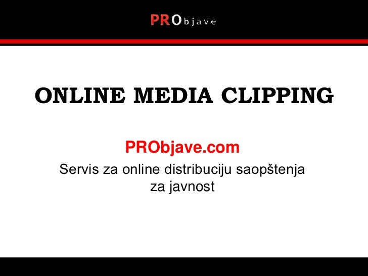 ONLINE MEDIA CLIPPING           PRObjave.com Servis za online distribuciju saopštenja                za javnost