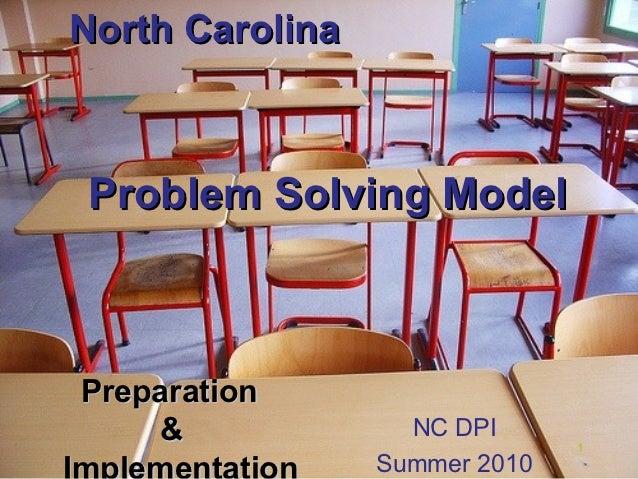 North CarolinaProblem Solving ModelPreparation    &              NC DPI                               1                 Su...