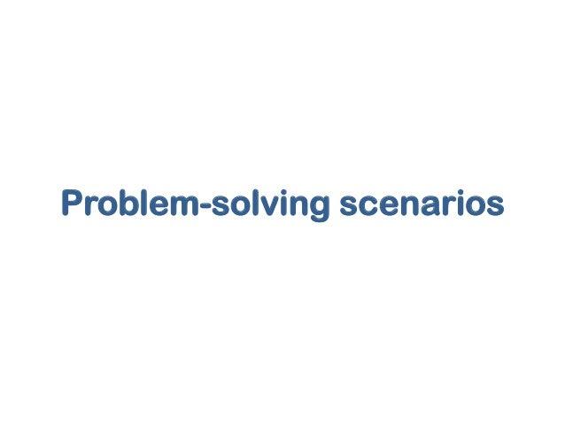 Problem-solving scenarios