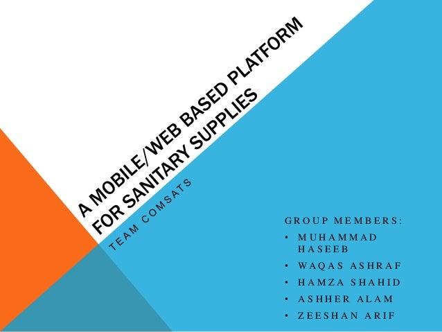 GROUP MEMBERS:•   MUHAMMAD    HASEEB•   WA Q A S A S H R A F•   HAMZA SHAHID•   ASHHER ALAM•   ZEESHAN ARIF