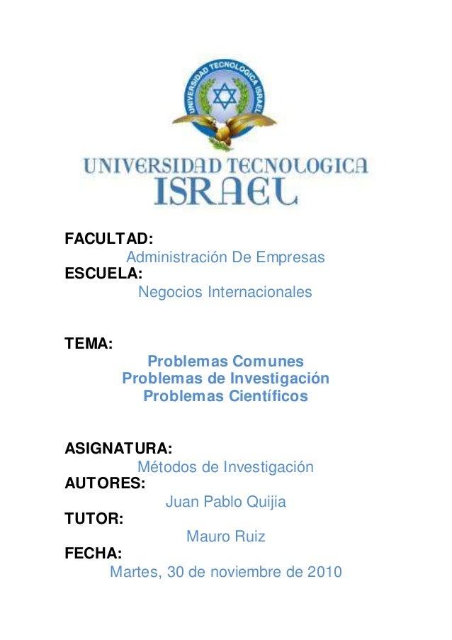 FACULTAD: Administración De Empresas ESCUELA: Negocios Internacionales TEMA: Problemas Comunes Problemas de Investigación ...