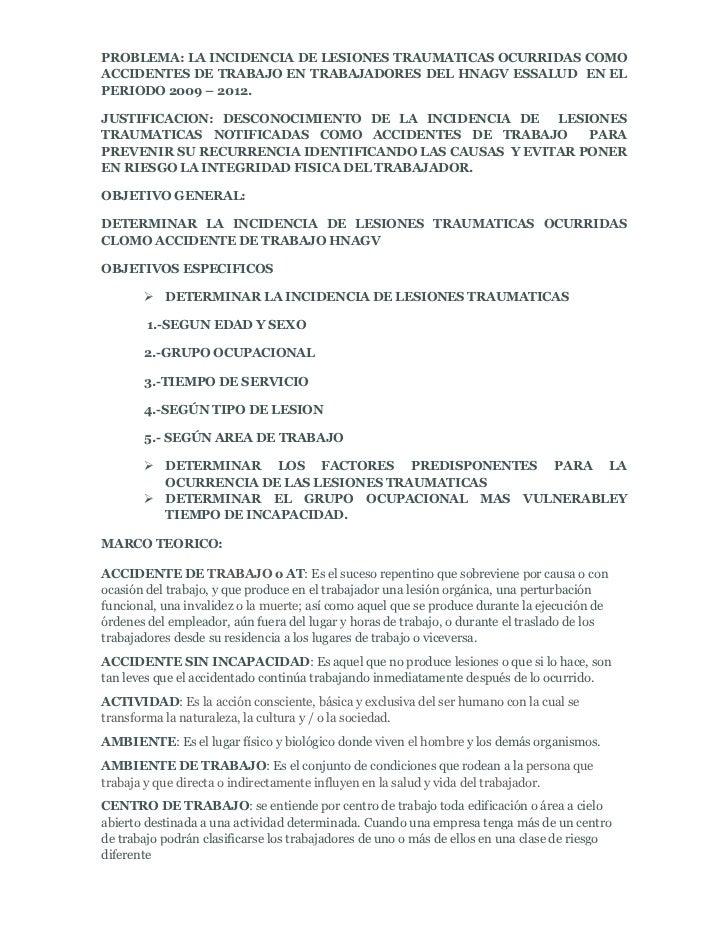 PROBLEMA: LA INCIDENCIA DE LESIONES TRAUMATICAS OCURRIDAS COMO ACCIDENTES DE TRABAJO EN TRABAJADORES DEL HNAGV ESSALUD  EN...