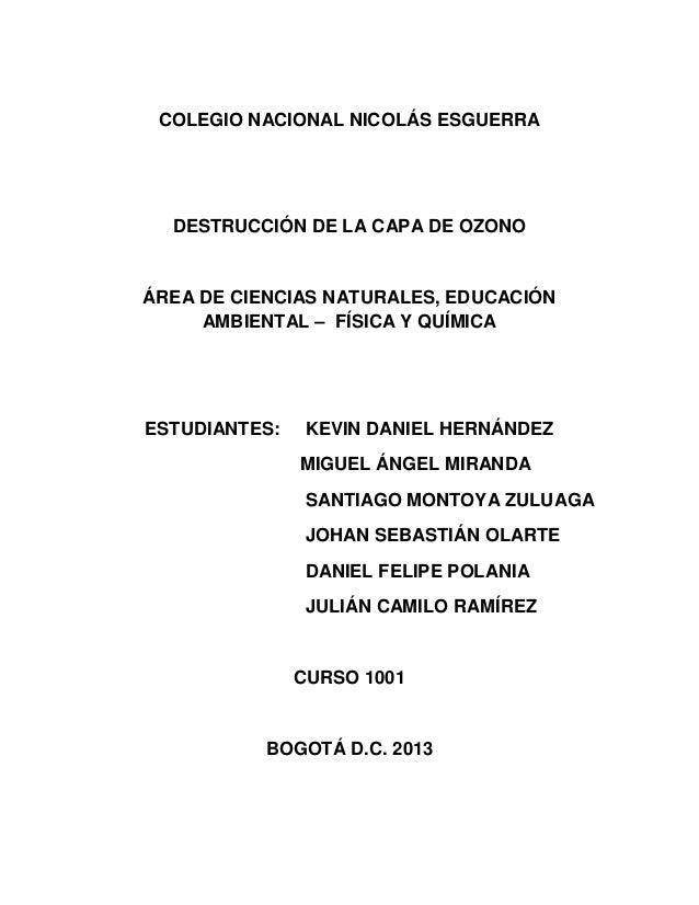 COLEGIO NACIONAL NICOLÁS ESGUERRADESTRUCCIÓN DE LA CAPA DE OZONOÁREA DE CIENCIAS NATURALES, EDUCACIÓNAMBIENTAL – FÍSICA Y ...