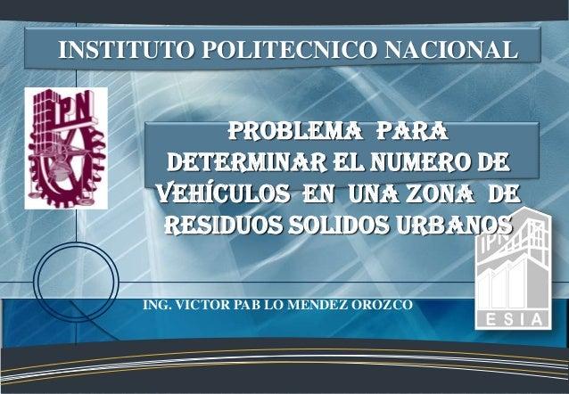INSTITUTO POLITECNICO NACIONAL           PROBLEMA PAra       determinar el numero de      vehículos en una zona de      RE...