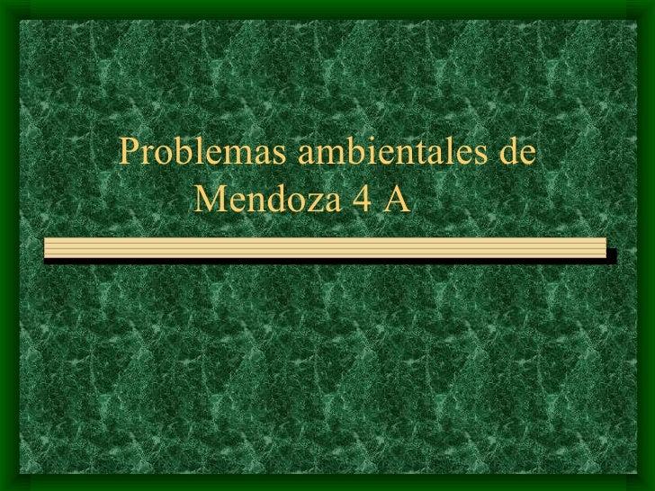 Problemas ambientales de Mendoza 4 A