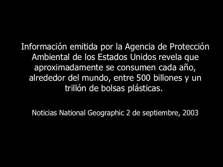 Información emitida por la Agencia de Protección Ambiental de los Estados Unidos revela que aproximadamente se consumen ca...