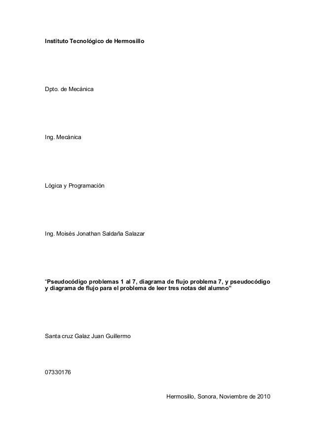 Problemas 1 al 7, diagrama de flujo problema 7, y pseudocódigo y diagrama de flujo para el problema de leer tres notas del alumno
