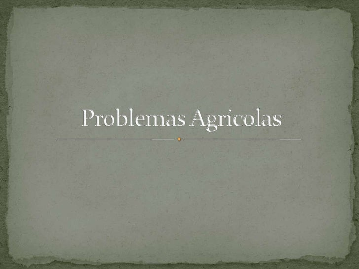 Problemas Agrícolas<br />