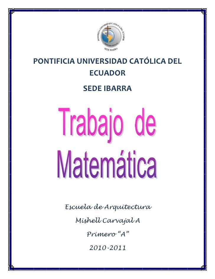 2425065-80645<br />PONTIFICIA UNIVERSIDAD CATÓLICA DEL ECUADOR<br />SEDE IBARRA<br />Escuela de Arquitectura<br />Mishell ...