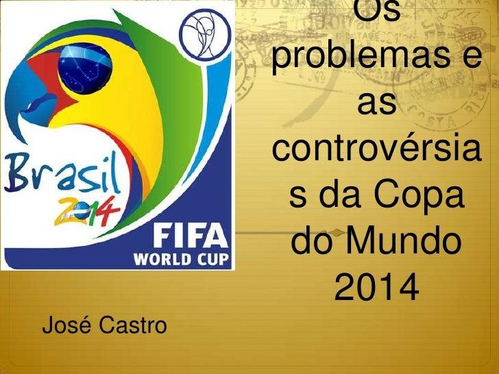 Os              problemas e                   as              controvérsia               s da Copa               do Mundo ...