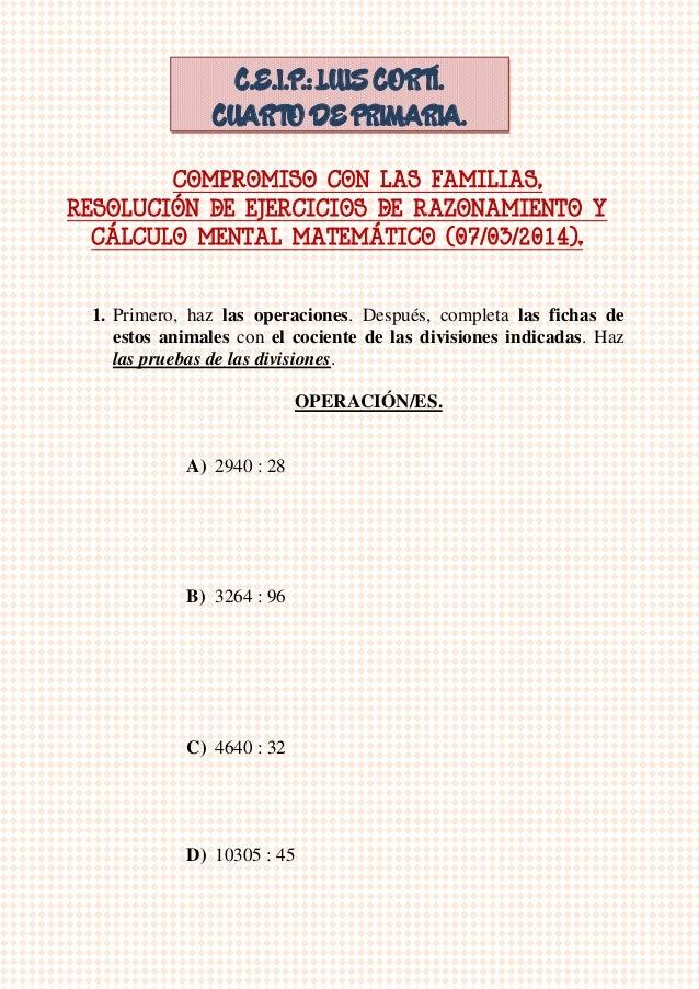 COMPROMISO CON LAS FAMILIAS, RESOLUCIÓN DE EJERCICIOS DE RAZONAMIENTO Y CÁLCULO MENTAL MATEMÁTICO (07/03/2014). 1. Primero...