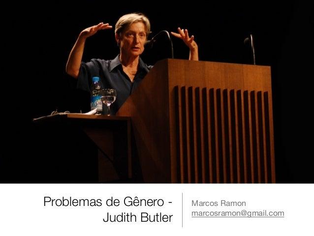 Problemas de Gênero - Judith Butler Marcos Ramon  marcosramon@gmail.com