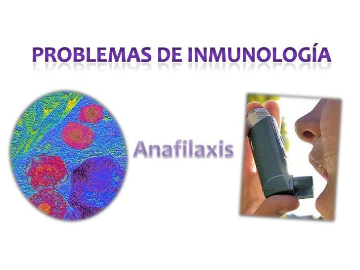 Problemas de Inmunología<br />Anafilaxis<br />