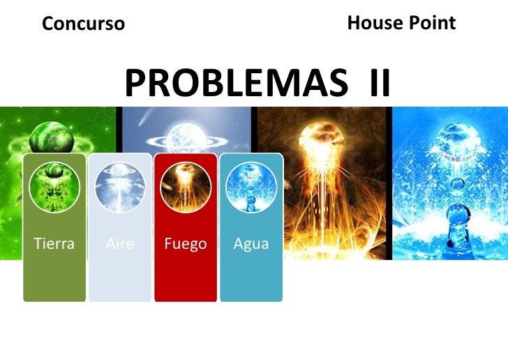 Concurso                      House Point           PROBLEMAS IITierra   Aire   Fuego   Agua