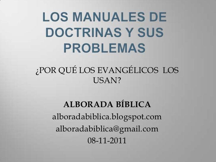 ¿POR QUÉ LOS EVANGÉLICOS LOS            USAN?      ALBORADA BÍBLICA   alboradabiblica.blogspot.com    alboradabiblica@gmai...