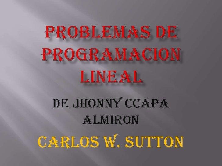 DE JHONNY CCAPA     ALMIRONCARLOS W. SUTTON