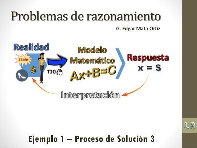 Problemas de razonamiento G. Edgar Mata Ortiz