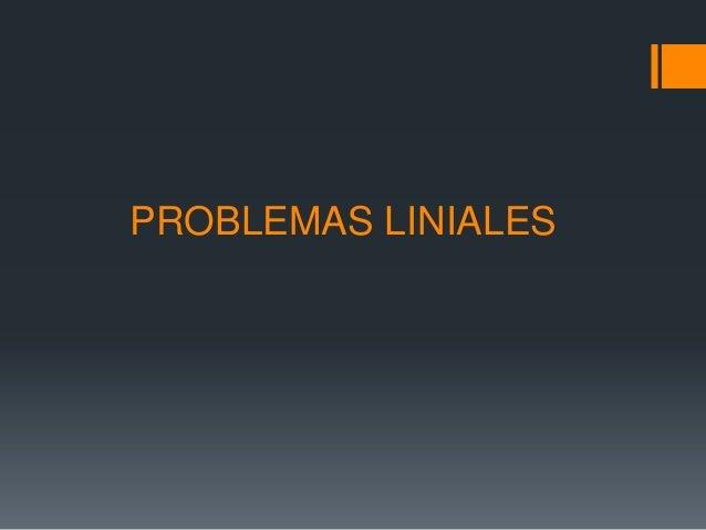 PROBLEMAS LINIALES