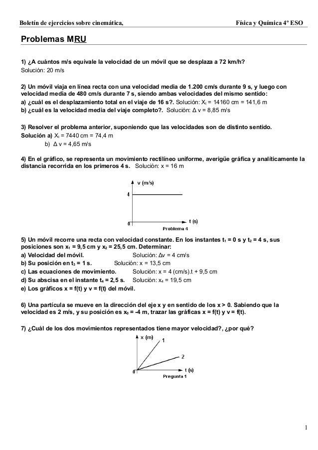 Boletín de ejercicios sobre cinemática,                                        Física y Química 4º ESOProblemas MRU1) ¿A c...